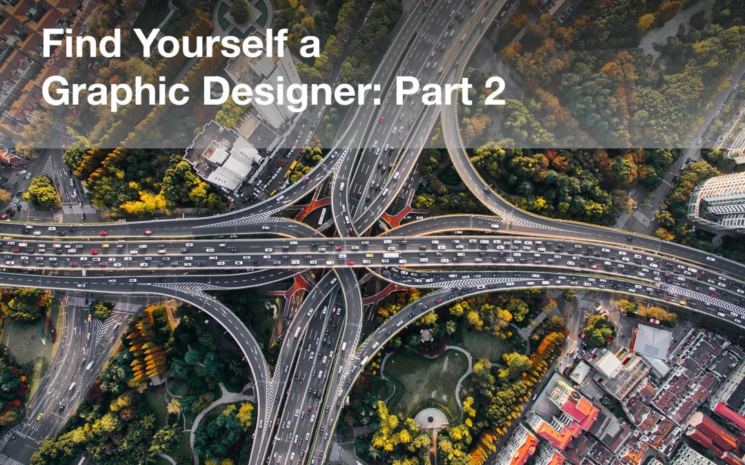 Find Yourself a Graphic Designer: Part 2