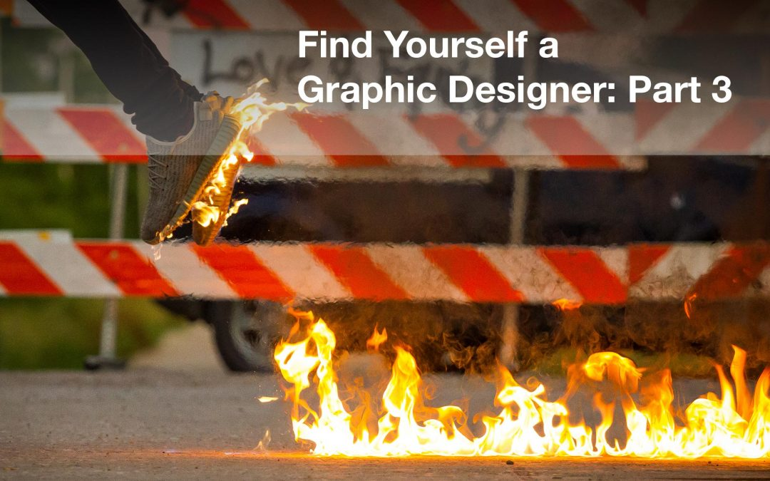 Find Yourself a Graphic Designer: Part 3